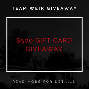Team Weir Giveaway: $500 Gift card!